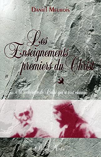 9782923647081: Les enseignements premiers du Christ (French Edition)