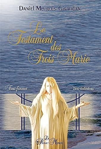 9782923647180: Le Testament des trois Marie : Trois femmes, trois initiations