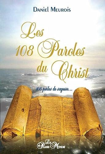 108 PAROLES DU CHRIST -LES- 108 PERLES D: MEUROIS DANIEL
