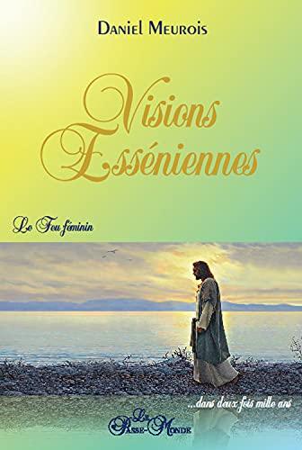 9782923647364: Visions esséniennes / Le feu feminin