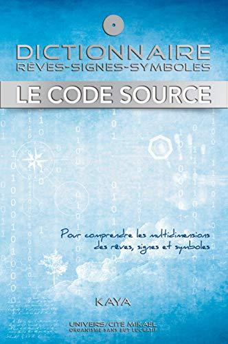 9782923654027: Dictionnaire : Rêves - Signes - Symboles - Le code Source