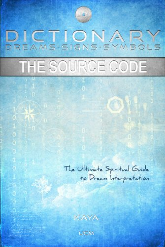 DICTIONARY, DREAMS-SIGNS-SYMBOLS: The Source Code--The Ultimate Spiritual Guide To Dream Interpre...