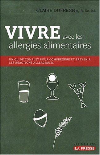 9782923681023: Vivre avec les allergies alimentaires (French Edition)