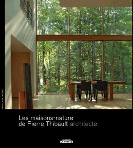 9782923681375: Les Maisons-Nature de Pierre Thibault, Architecte (French Edition)