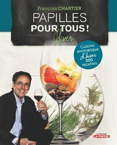 9782923681986: Papilles pour Tous!: Cuisine Aromatique d'Hiver, 200 Recettes