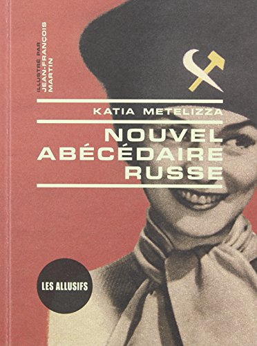 NOUVEL ABECEDAIRE RUSSE: METELIZZA KATIA