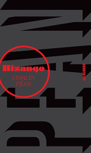 Bizango (French Edition): Stanley Péan