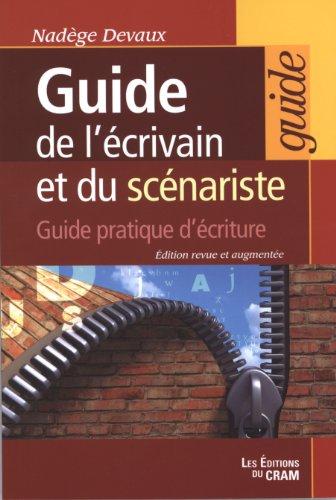 9782923705224: guide de l'écrivain et du scénariste ; guide pratique d'écriture