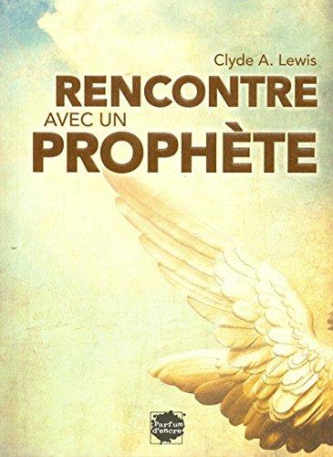 9782923708416: RENCONTRE AVEC UN PROPHÈTE