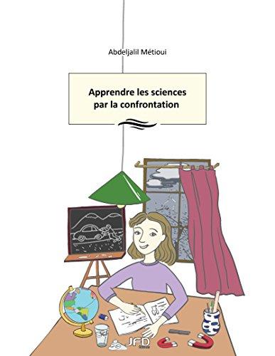 9782923710976: Apprendre les sciences par la confrontation
