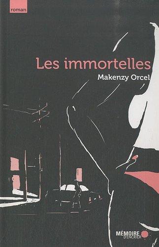 9782923713335: Les immortelles : une histoire de pute et de phénomène bref