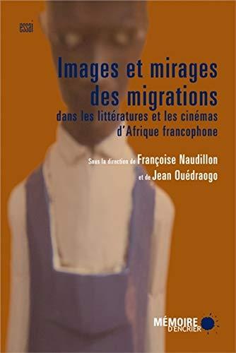 9782923713403: Images et mirages des migrations dans les littératures et cinémas d'Afrique francophone
