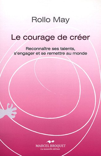 Le courage de créer (French Edition) (292371511X) by Rollo May