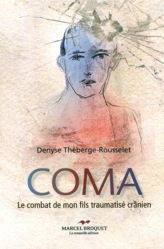 9782923715629: Coma - Le combat de mon fils traumatisé crânien