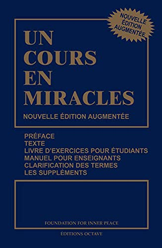 Un cours en miracles: Schucman, Helen; Thetford, William