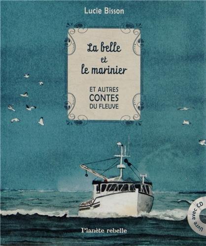 BELLE ET LE MARINIER -LA- AVEC CD: BISSON LUCIE