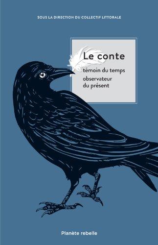 Le conte : témoin du temps observateur: Collectif; Christian-Marie Pons;