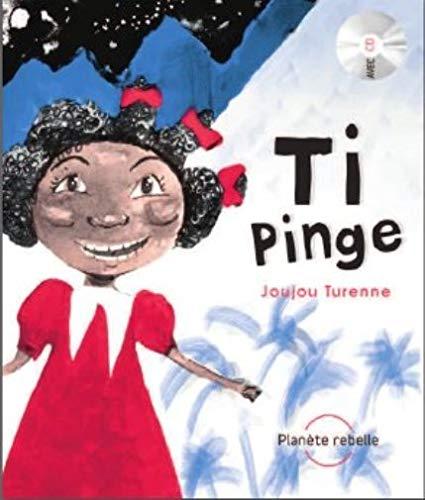 Ti Pinge : Edition français-anglais-créole (1CD audio): Joujou Turenne