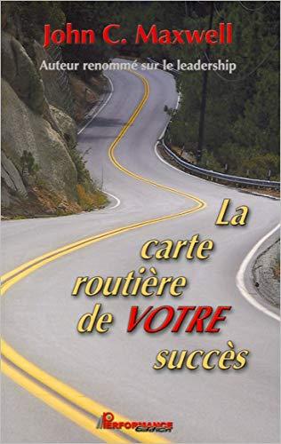 CARTE ROUTIERE DE VOTRE SUCCES -LA-: MAXWELL JOHN C
