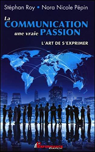 9782923746395: La communication, une vraie passion (French Edition)