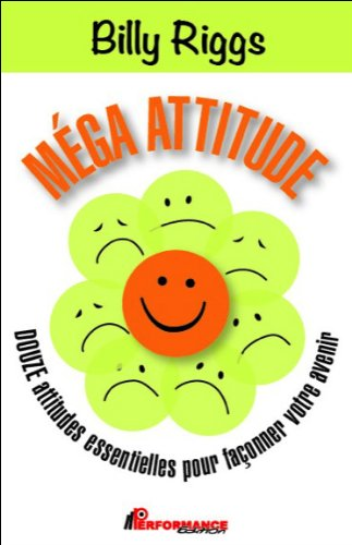 9782923746593: Méga attitudes - Douze attitudes essentielles pour façonner votre avenir