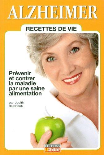 Alzheimer : Recettes de Vie: Blucheau Judith
