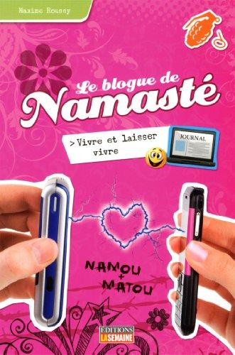 Le blogue de Namasté - Tome 9: Roussy, Maxime