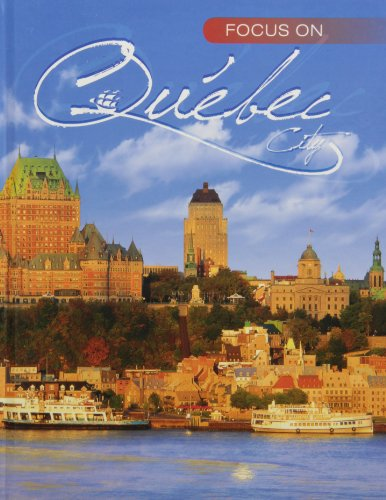 9782923794082: Focus on Québec City, 4th Ed. (Hard Cover)