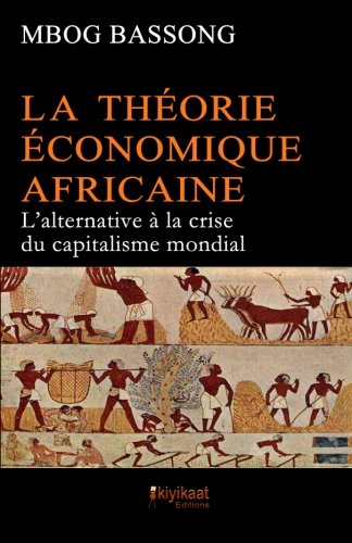 9782923821177: La Théorie Économique Africaine: L'alternative à la crise du capitalisme mondial (French Edition)