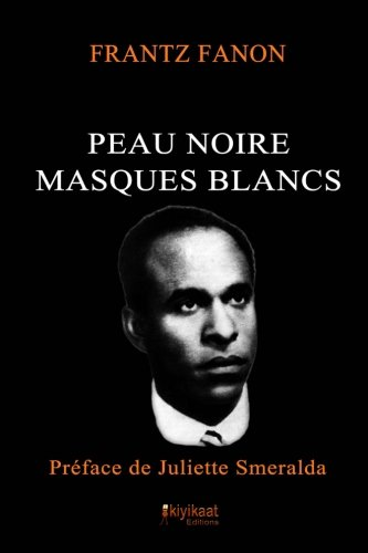 9782923821252: Peau Noire, Masques Blancs (French Edition)