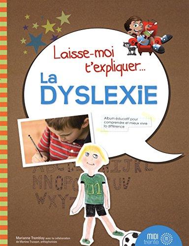9782923827100: Laisse-moi t'expliquer...La dyslexie