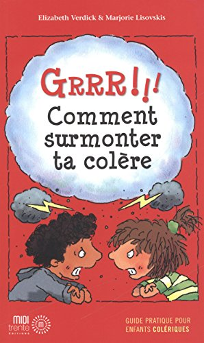 9782923827148: Grrr !!! Comment surmonter ta colère : Guide pratique pour enfants colériques