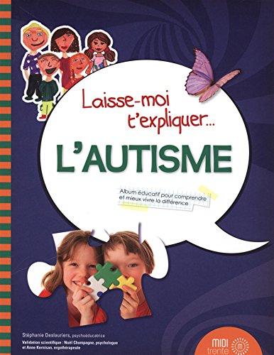 9782923827285: L'autisme : Album éducatif pour comprendre et mieux vivre la différence