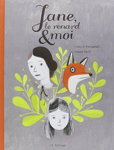 Jane, le renard et moi: Isabelle Arsenault, Fanny Britt
