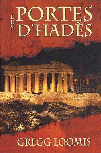 Les portes d'Hadès (French Edition): Gregg Loomis