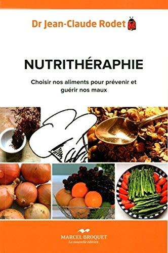 9782923860855: La nutrith�rapie : Choisir nos aliments pour pr�venir et gu�rir nos maux