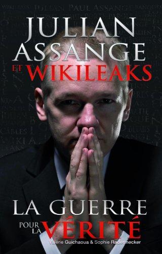 9782923865539: Julian Assange et WikiLeaks : La guerre pour la vérité