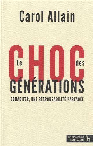 9782923885032: Le choc des générations : Cohabiter, une responsabilité partagée