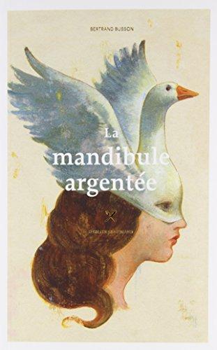 La Mandibule Argentee: Busson Bertrand
