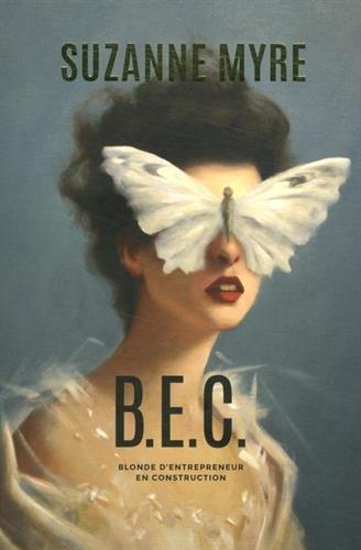9782923896366: B.E.C. : Blonde d'entrepreneur en cosntruction