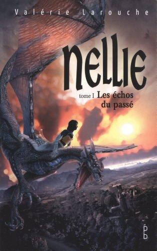 9782923898315: Nellie : Les échos du passé - Tome 1