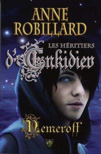 Les Heritiers d'Enkidiev, Nemeroff #6: Robillard,Anne