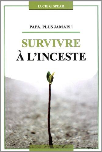 9782923953106: Papa, plus jamais! Survive à l'inceste