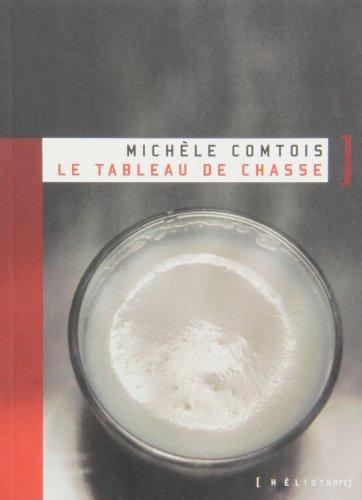 TABLEAU DE CHASSE (LE): COMTOIS MICHÈLE
