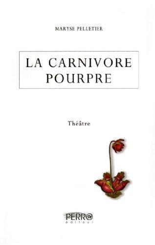 La carnivore pourpre: Pelletier, Maryse