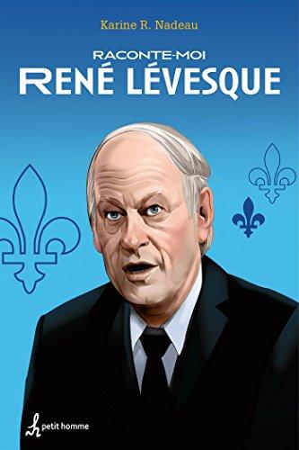 Raconte-moi René Lévesque - Nº 3: R. Nadeau, Karine