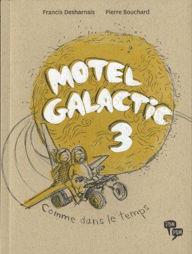 Motel Galactic, t. 03: Desharnais, Francis