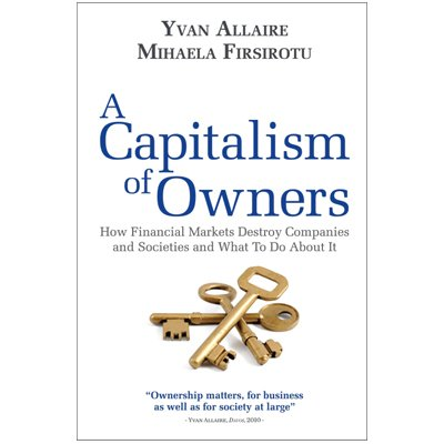 A Capitalism of Owners (How Financial Markets: Yvan Allaire; Miheala