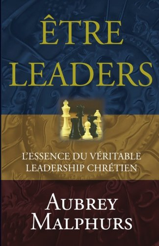 Etre Leaders (French Edition) (292411019X) by Aubrey Malphurs