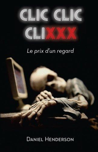 9782924110317: Clic, clic, clixxx: Le prix d'un regard